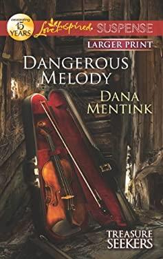 Dangerous Melody 9780373675340