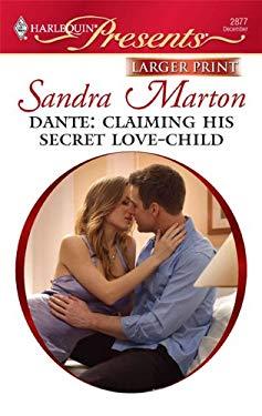 Dante: Claiming His Secret Love-Child 9780373236411