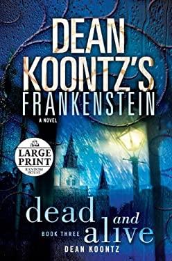 Dean Koontz's Frankenstein: Dead and Alive 9780375434723