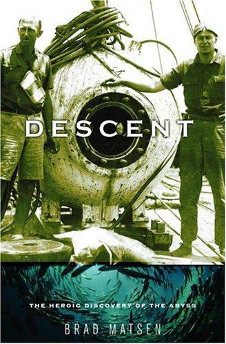 Descent: The Heroic Discovery of the Abyss 9780375422584