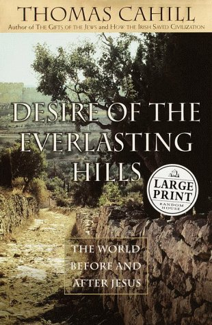 Desire of the Everlasting Hills: The World Before and After Jesus 9780375408526