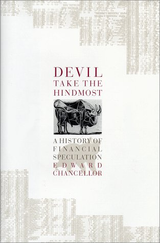 Devil Take the Hindmost: A History of Financial Speculation 9780374138585