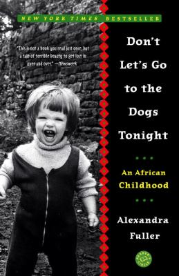 Don't Let's Go to the Dogs Tonight: An African Childhood 9780375758997