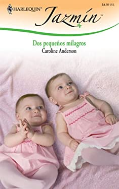 Dos Pequenos Milagros = Two Little Miracles 9780373684632