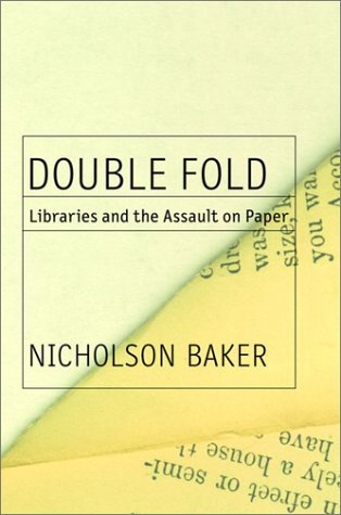 Double Fold: Libraries and the Assault on Paper 9780375504440