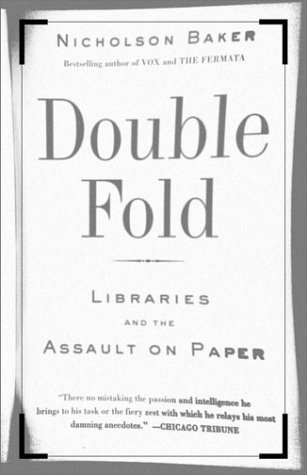 Double Fold: Libraries and the Assault on Paper 9780375726217