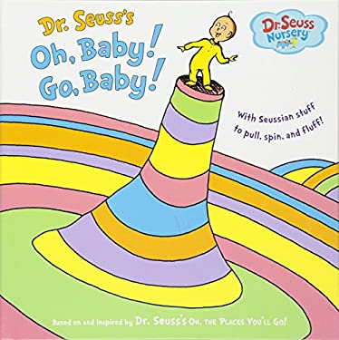 Dr. Seuss's Oh, Baby! Go, Baby! 9780375857386
