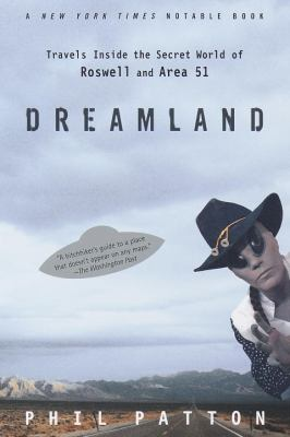 Dreamland: Travels Inside the Secret World of Roswell and Area 51 9780375753855