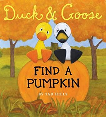 Duck & Goose Find a Pumpkin 9780375858130