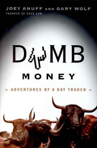 Dumb Money: Adventures of a Day Trader 9780375503887