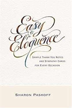 Easy Eloquence: Sample Thank You Notes and Sympathy Cards for Every Occasion 9780375721991