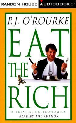 Eat the Rich: A Treatise on Economics 9780375404825