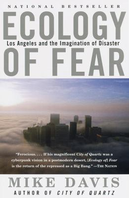 Ecology of Fear: Los Angeles and the Imagination of Disaster 9780375706073