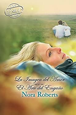 El Arte del Engano: El Arte del Engano\La Imagen del Amor 9780373363025