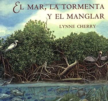 El Mar, La Tormenta y El Manglar 9780374420697