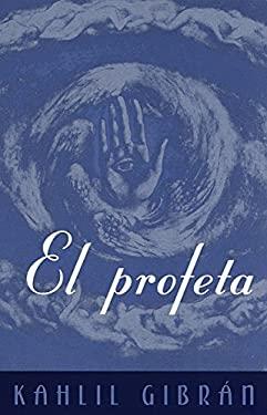 El Profeta: (The Prophet--Spanish-Language Edition)