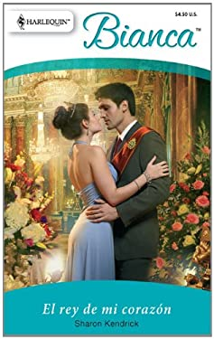El Rey de Mi Corazon: (The King of My Heart) = The King of My Heart