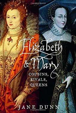 Elizabeth and Mary: Cousins, Rivals, Queens 9780375408984