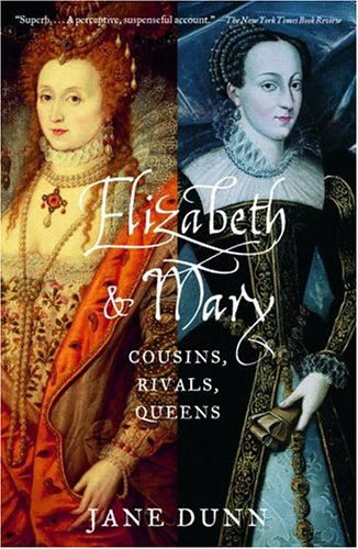 Elizabeth and Mary: Cousins, Rivals, Queens 9780375708206