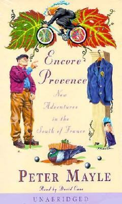 Encore Provence: New Adventures in the South of France 9780375406690