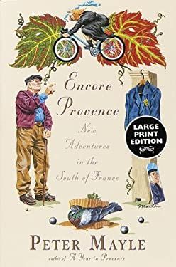 Encore Provence: New Adventures in the South of France 9780375706837