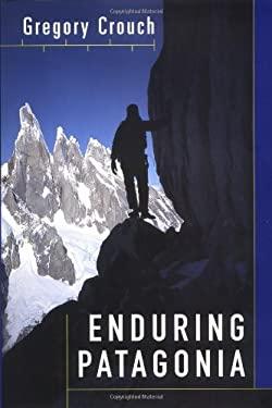 Enduring Patagonia 9780375504341