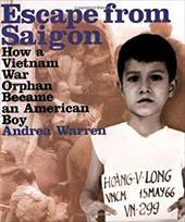 Escape from Saigon: How a Vietnam War Orphan Became an American Boy 1105897