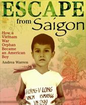 Escape from Saigon: How a Vietnam War Orphan Became an American Boy 1107148