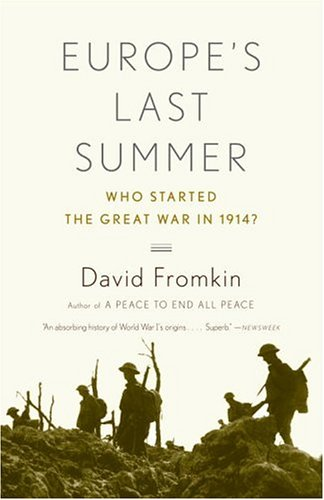 Europe's Last Summer: Who Started the Great War in 1914? 9780375725753