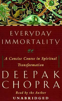 Everyday Immortality: A Concise Course in Spiritual Transformation 9780375406638