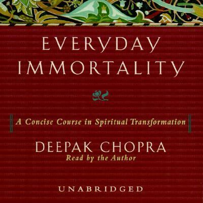 Everyday Immortality: A Concise Course in Spiritual Transformation 9780375406645