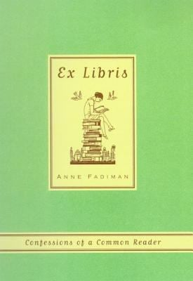 Ex Libris: Confessions of a Common Reader 9780374527228