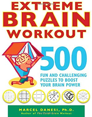 Extreme Brain Workout: 500 Fun and Challenging Puzzles to Boost Your Brain Power 9780373892433