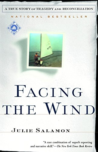 Facing the Wind: A True Story of Tragedy and Reconciliation 9780375759406