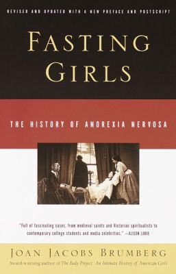 Fasting Girls: The History of Anorexia Nervosa 9780375724480