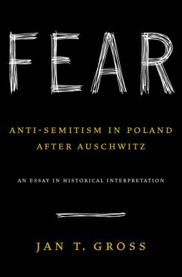 Fear: Anti-Semitism in Poland After Auschwitz 9780375509247
