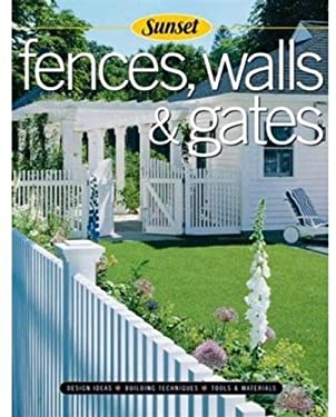 Fences, Walls & Gates Softcover: Building Techniques, Tools and Materials, Design Ideas 9780376017598