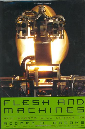 Flesh and Machines: How Robots Will Change Us 9780375420795