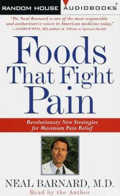 Foods That Fight Pain: Revolutionary New Strategies for Maximum Pain Relief 9780375407161