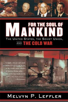 For the Soul of Mankind: The United States, the Soviet Union, and the Cold War 9780374531423