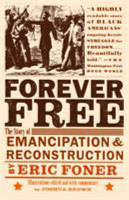 Forever Free: The Story of Emancipation and Reconstruction 9780375702747
