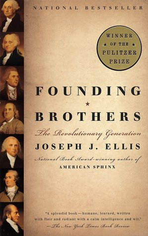 Founding Brothers: The Revolutionary Generation 9780375705243