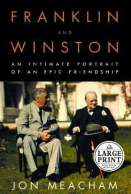 Franklin and Winston: An Intimate Portrait of an Epic Friendship 9780375432286