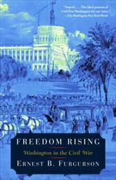 Freedom Rising: Washington in the Civil War