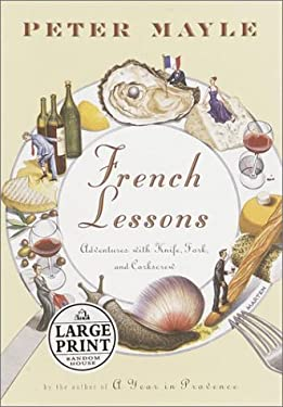 French Lessons: Adventures with Knife, Fork, and Corkscrew 9780375431197