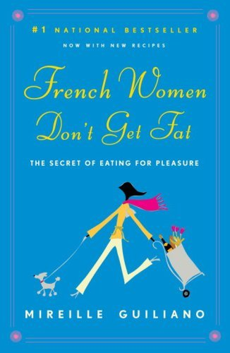 French Women Don't Get Fat 9780375710513