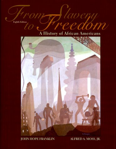 From Slavery to Freedom: A History of African Americans 9780375406713