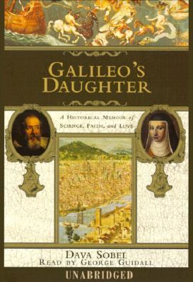Galileo's Daughter: A Historical Memoir of Science, Faith, and Love 9780375409400