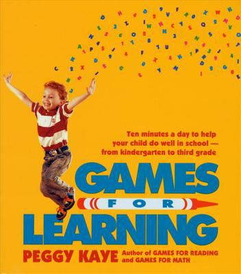 Games for Learning: Ten Minutes a Day to Help Your Child Do Well in School from Kindergarten to Third Grade 9780374522865
