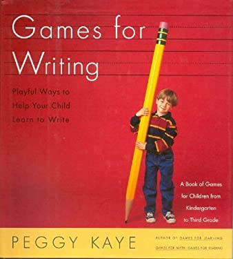 Games for Writing: Playful Ways to Help Your Child Learn to Write 9780374160241